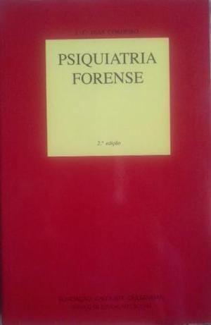 Psiquiatria Forense - J. C. Dias Cordeiro - 2a. Edição -