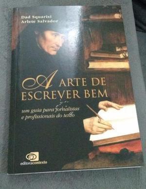 A arte de escrever bem (Dad Squarisi; Arlete Salvador)
