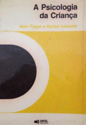 A Psicologia da Criança, Jean Piaget e Bärbel Inhleder