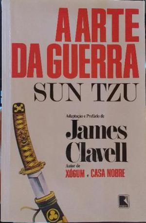 A arte da guerra - Sun Tzu - prefácio de James Clavell