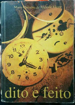 Livro: Dito e Feito - Maria Christina de Andrade Vieira