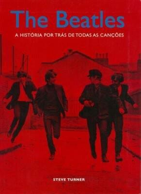 The Beatles: A história por trás de todas as canções
