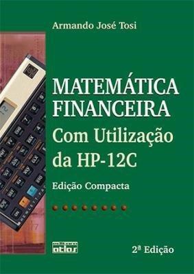 Calculadora HP 12 C e Livro Matemática Financeira com uso