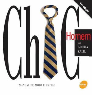 Chic Homem - Manual de Moda e Estilo - Glória Kalil