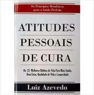 Livro Atitudes Pessoais De Cura, De Luiz Azevedo