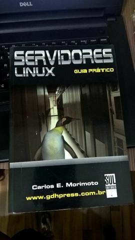 Livro: Servidores Linux - Guia Prático Morimoto,Carlos E