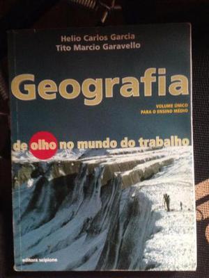 Geografia - De Olho No Mundo Do Trabalho - Vol. Único