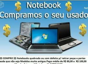 Compramos o seu Notebook com ou sem defeito