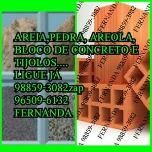 Areia,areola e pedra,bloco de concreto, Lajes,Tijolos etc