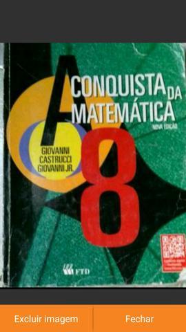 A Conquista da Matemática - 8o ano. Somente o livro texto