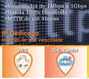 Internet Empresarial (IP Dedicado) 100% de Velocidade.