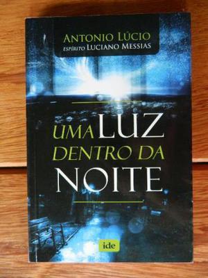 Uma Luz Dentro da Noite - Luciano Messias & Antonio Lúcio