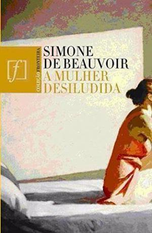 A Mulher Desiludida - Simone De Beauvoir - Em Ótimo Estado