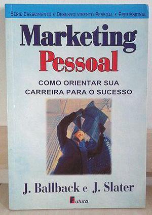 Marketing Pessoal: Como Orientar Sua Carreira Para o Sucesso