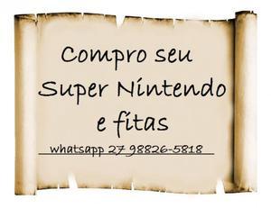 Compro_ tudo de Super Nintendo. chama aqui