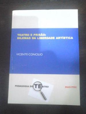 Teatro e Prisão: Dilemas da Liberdade Artística - Vicente