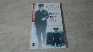 Histórias Para O Rei Carlos Drummond De Andrade