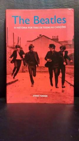The Beatles: A História por Trás de Todas as Canções -