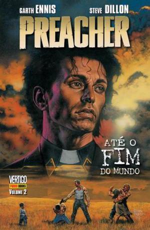 Preacher 2 - Até o Fim do Mundo (Ed. Panini)