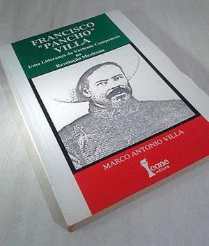Francisco Pancho Villa: Uma Liderança da Vertente Camponesa