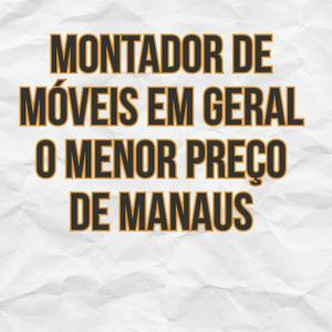 Montador de móveis em geral o menor preço de Manaus