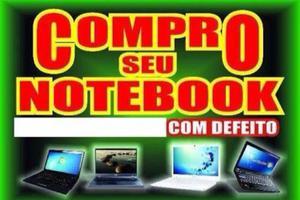 Compra-se notebook com defeito e conservado- Abra leia