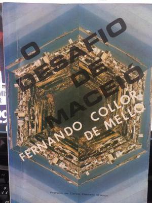O desafio de Maceió Fernando Collor de Mello