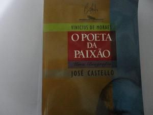 Vinicius De Moraes O Poeta Da Paixão - Uma Biografia