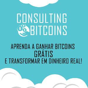 Ganhe Bitcoins Grátis e transforme em dinheiro real