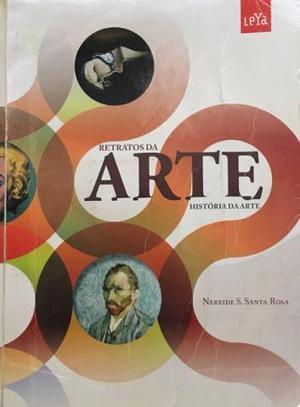 Livro Retratos Da Arte História Da Arte - Leya Ed. Ano 2012