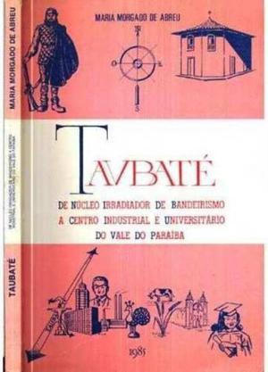 Livro - Taubaté - autora Profª. Maria Morgado de Abreu