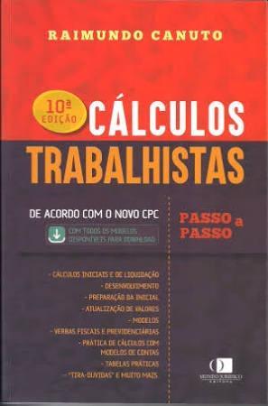 Cálculos Trabalhistas Passo A Passo - 10ª Ed.