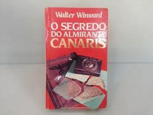 Livro O Segredo Do Almirante Canaris Walter Winward Guerra
