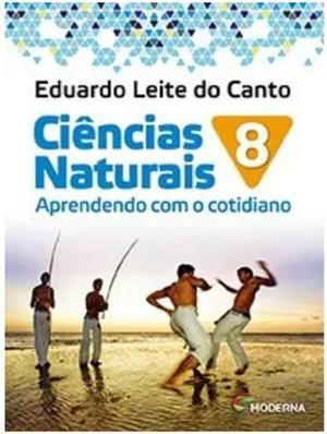 Ciências Naturais - Aprendendo Com o Cotidiano - 8º Ano -