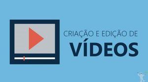 Edição de Vídeos e Animação de Vídeos