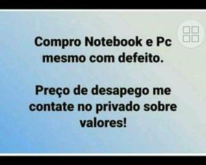 Compro Pc/Notebook mesmo com defeito (preço de desapego)