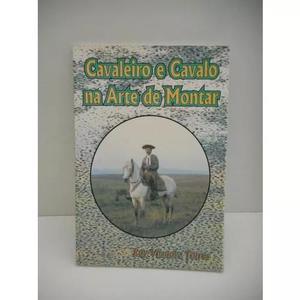 Livro Cavaleiro E Cavalo Na Arte De Montar Ruy Vilanova T.