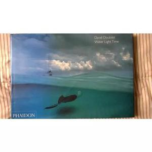 Livro De Fotos Water Light Time David Doubilet