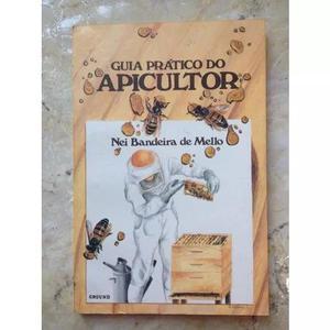 Livro: Guia Prático Do Apicultor - Nei Bandeira De Melo