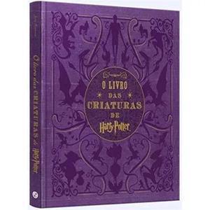 Livro O Livro Das Criaturas De Harry Potter - Jody Revenson