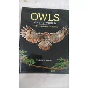 Livro - Owls Of The World:their Lives, Behavior And Survival