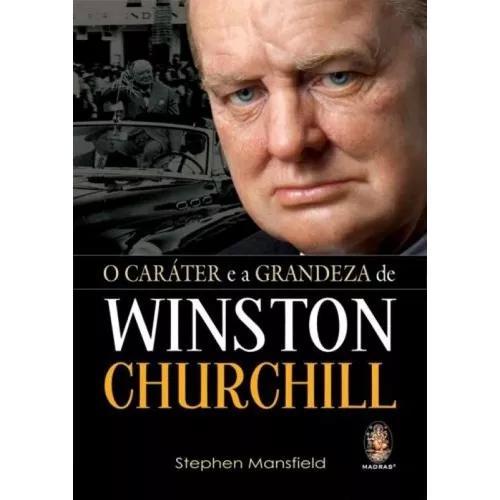 Carater E A Grandeza De Winston Crurchill, O - Madras
