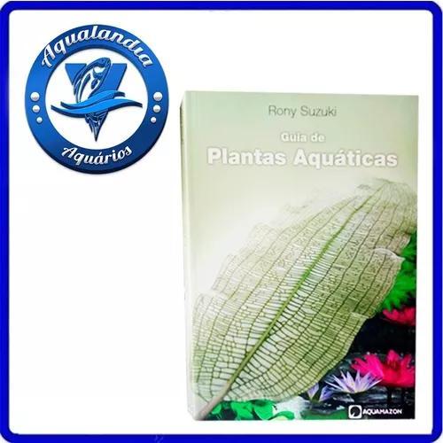 Livro Guia De Plantas Aquaticas Para Peixe