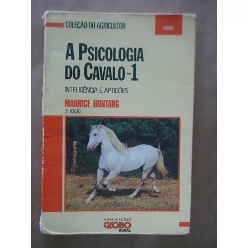 A Psicologia Do Cavalo 1 Inteligência E Aptidões Maurice