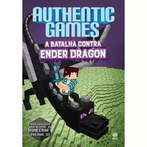 Authenticgames - A Batalha Contra Ender Dragon - Vol. Iii
