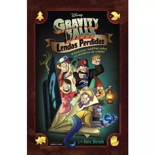 Gravity Falls - Lendas Perdidas - Universo Dos Livros