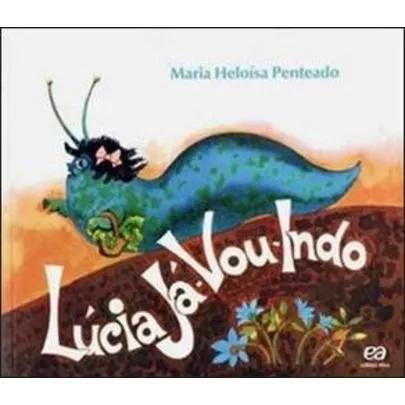 Lúcia Já Vou Indo - Col. Lagarta Pintada - 30ª Ed. 2012 -
