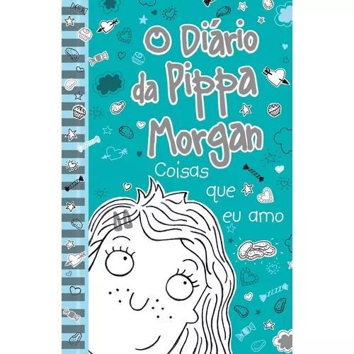 O Diário Da Pippa Morgan - Coisas Que Eu Amo