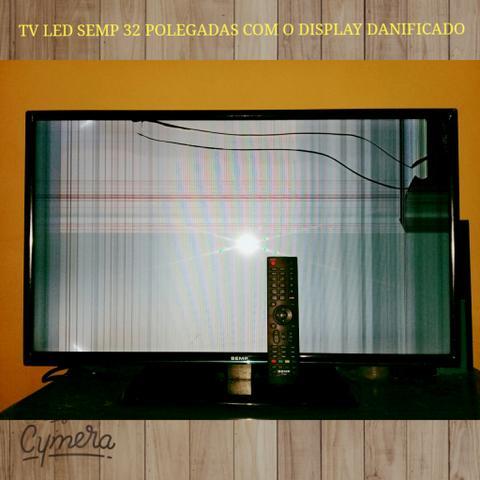 Tv led semp 32 polegadas com display danificado