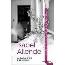 A Casa Dos Espíritos (coleção Mulheres N Isabel Allende /